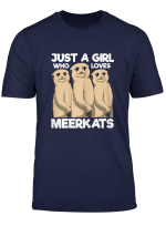 Just A Girl Who Loves Meerkats Shirt African Meerkat Lover T Shirt