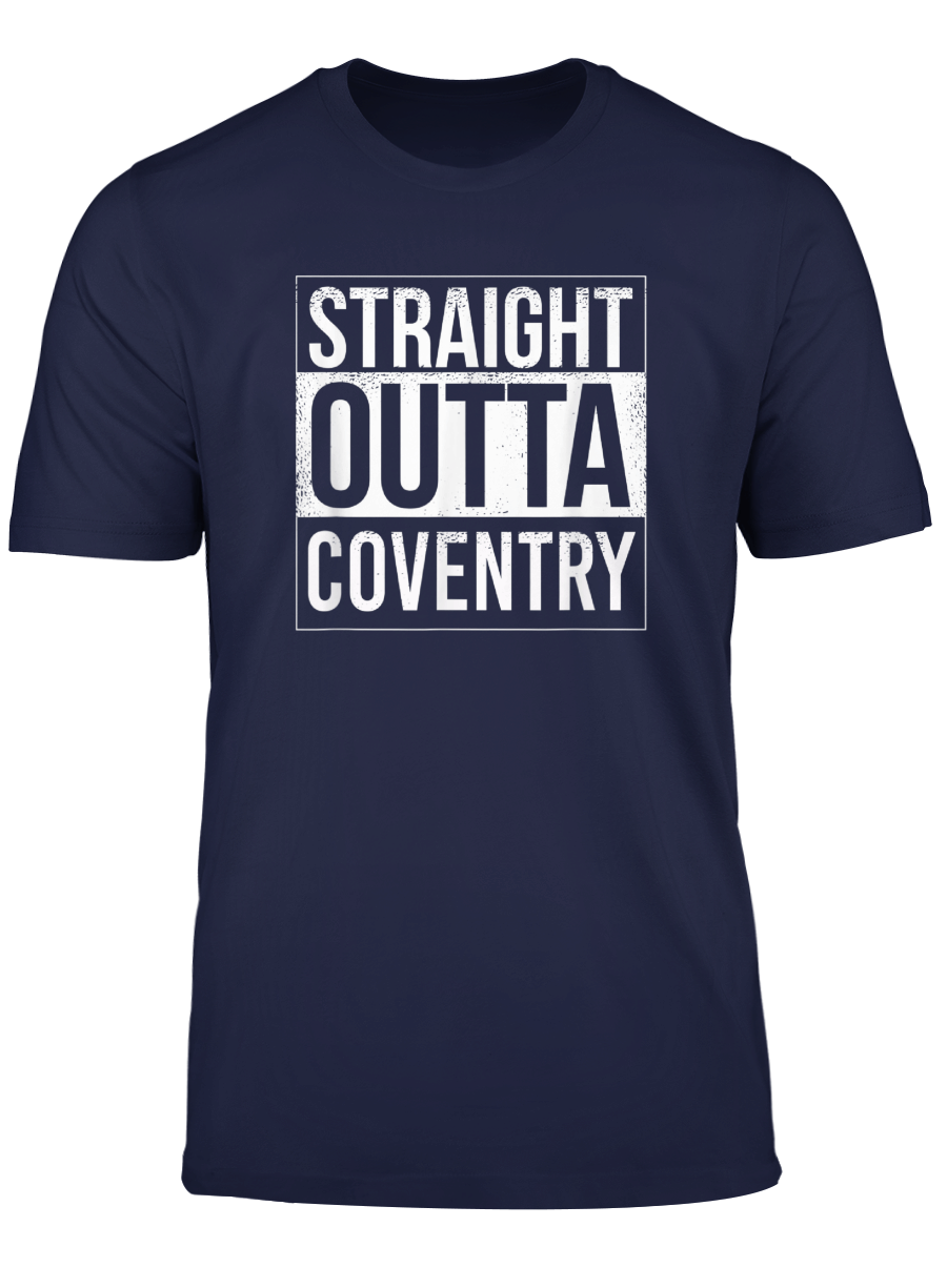 Straight Outta Coventry Uk England Hometown City T Shirt